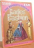The Wonderful World of Ladies  Fashion: 1850-1920