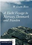 A Yacht Voyage to Norway, Denmark and Sweden