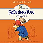 Paddington at Work | Michael Bond