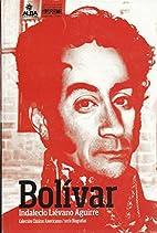 Bolívar by Indalecio Liévano Aguirre