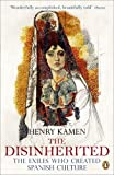 Disinherited: The Exiles Who Created Spanish Culture (0141016884) by Kamen, Henry