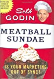 Image of Meatball Sundae: Is Your Marketing out of Sync?