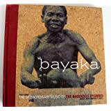 Bayaka: The Extraordinary Music of the Babenzele Pygmies and Sounds of Their Forest Home