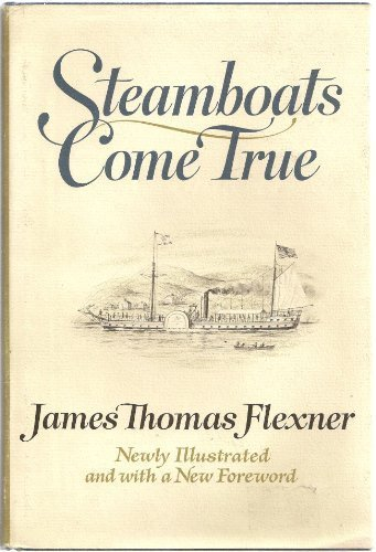 Steamboats Come True: American Inventors in Action