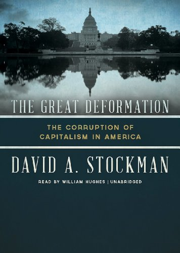 Download The Great Deformation: The Corruption of Capitalism in America