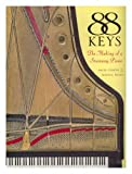 img - for By Miles Chapin 88 Keys: The Making of a Steinway Piano (Reprint.) [Hardcover] book / textbook / text book