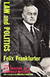 Law and Politics: Occasional Papers of Felix Franfurter 1913-1938
