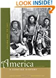 America: A Concise History, Volume One: To 1877