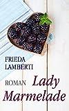Image de Lady Marmelade: Ferien bei Madame Confiture