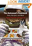 The Astronaut's Cookbook: Tales, Reci...
