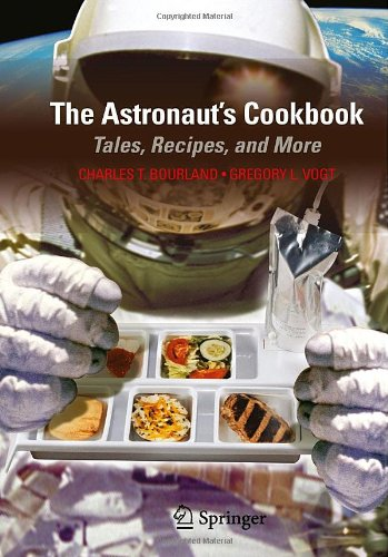 The Astronaut'S Cookbook: Tales, Recipes, And More