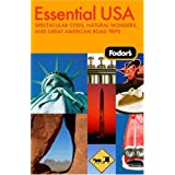 Fodor's Essential USA, 1st Edition: Spectacular Cities, Natural Wonders, and Great American Road Trips (Travel Guide) ~ Fodor's