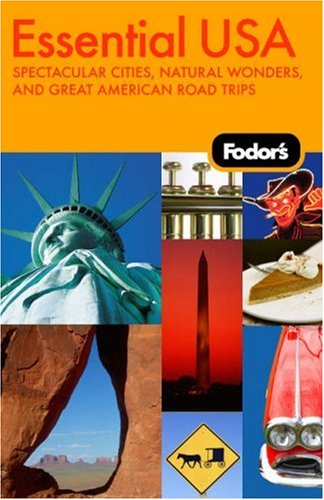 Fodor's Essential USA: Spectacular Cities, Natural Wonders and Great American Road Trips