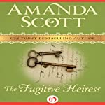 The Fugitive Heiress | Amanda Scott