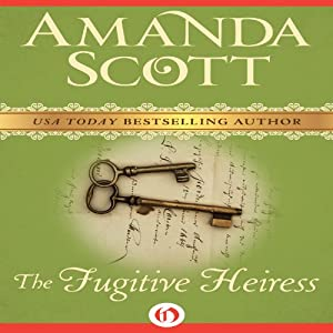 The Fugitive Heiress | [Amanda Scott]