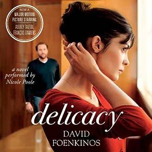 Delicacy: A Novel | [David Foenkinos]