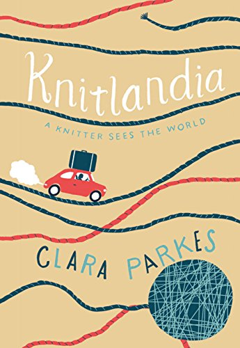 Download Knitlandia: A Knitter Sees the World
