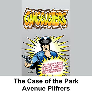 Gangbusters: The Case of the Park Avenue Pilferers Radio/TV Program