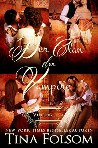 Tina Folsom - Der Clan der Vampire (Venedig 1 - 4) (German Edition)