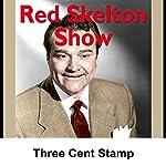 Red Skelton: Three Cent Stamp | Red Skelton