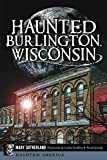 img - for Haunted Burlington, Wisconsin (Haunted America) book / textbook / text book
