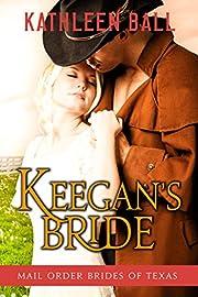 Keegan's Bride (Mail Order Brides of Texas Book 2)