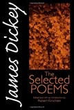 James Dickey: The Selected Poems (Wesleyan Poetry Series) (0819522597) by Dickey, James