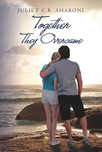 Together They Overcame by Juliet C.B. Aharoni