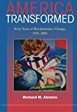 img - for America Transformed: Sixty Years of Revolutionary Change, 1941-2001 book / textbook / text book