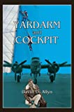 img - for Yardarm and Cockpit, The Memoir of a Fearless Air and Sea Adventurer book / textbook / text book
