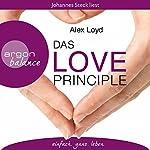 Das Love Principle: Die Erfolgsmethode für ein erfülltes Leben | Alex Loyd