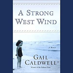 A Strong West Wind | [Gail Caldwell]