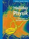 Halliday Physik Bachelor Deluxe: Halliday Physik: Lösungen zur Bachelor-Edition