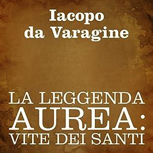 La leggenda aurea [The Golden Legend] Audiobook