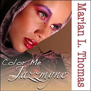 Color Me Jazzmyne | [Marian L. Thomas]