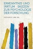Erkenntnis Und Irrtum: Skizzen Zur Psychologie Der Forschung