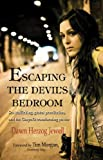 img - for Escaping the Devil's Bedroom: Sex Trafficking, Global Prostitution, and the Gospel's Transforming Power book / textbook / text book