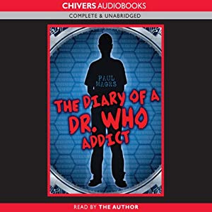 The Diary of a Dr Who Addict | [Paul Magrs]