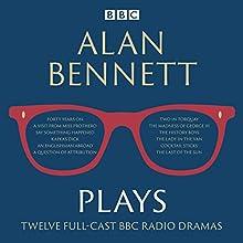 Alan Bennett: Plays: BBC Radio Dramatisations Radio/TV Program by Alan Bennett Narrated by John Gielgud, Maggie Smith, Patricia Routledge