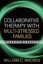 Collaborative Therapy with Multi-Stressed Families, Second Edition (Guilford Family Therapy)