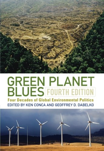 Green Planet Blues: Four Decades of Global Environmental...