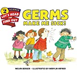 Germs Make Me Sick! (Let's-Read-and-Find-Out Science 2)