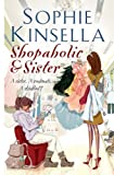 Shopaholic and Sister Sophie Kinsella