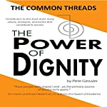The Common Threads: The Power of Dignity | Pete Geissler