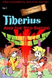 img - for Tiberius and the Red Sword (Tales of Tiberius Book 1) book / textbook / text book
