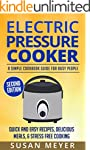 Electric Pressure Cooker: A Simple Co...