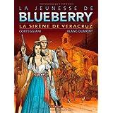 Jeunesse de Blueberry (La) - tome 15 - Sir�ne de Vera Cruz (La)par Fran�ois Corteggiani