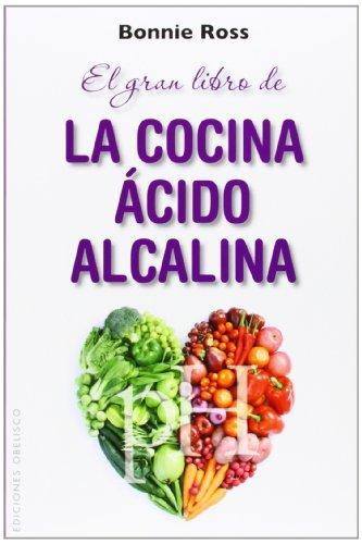 EL GRAN LIBRO DE LA COCINA ACIDO-ALCALINA