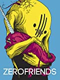 Zerofriends: A Collection of Art, Passion and Madness