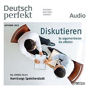 Deutsch perfekt Audio - Diskutieren. 10/2015 Hörbuch